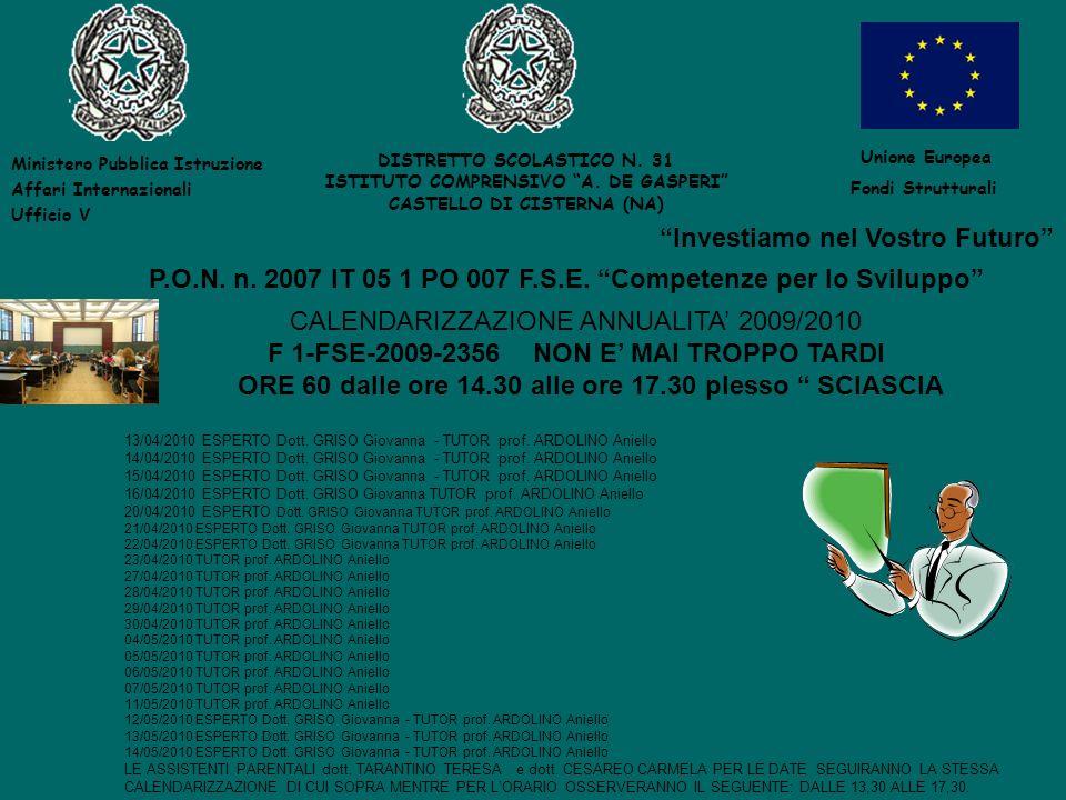 Ministero Pubblica Istruzione Affari Internazionali Ufficio V DISTRETTO SCOLASTICO N. 31 ISTITUTO COMPRENSIVO A. DE GASPERI CASTELLO DI CISTERNA (NA)