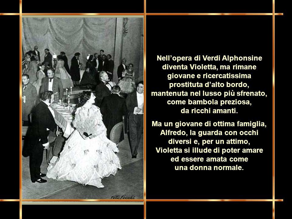 La Traviata è tratta dal romanzo di Dumas figlio La signora dalle camelie biografia una giovanissima e bellissima cortigiana, Alphonsine Douplessis, m