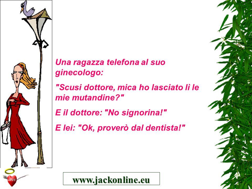 www.jackonline.eu Una ragazza telefona al suo ginecologo: