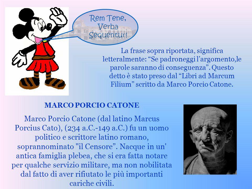 EXIGUA HIS TRIBUENDA FIDES, QUI MULTA LOQUUNTUR MARCO PORCIO CATONE Egli fu un annalista, il primo prosatore romano di una certa importanza, e il primo autore di una storia di Roma in latino.