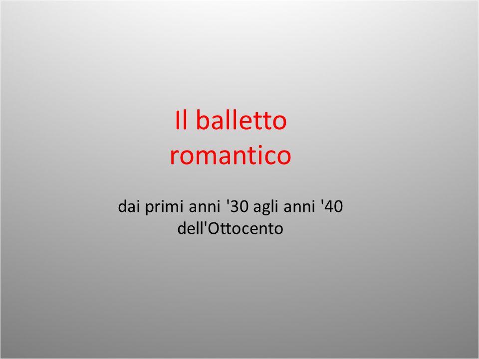 Il balletto romantico dai primi anni '30 agli anni '40 dell'Ottocento