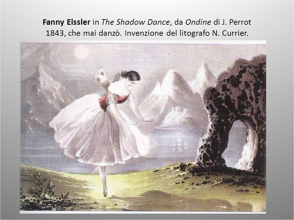 Fanny Elssler in The Shadow Dance, da Ondine di J. Perrot 1843, che mai danzò. Invenzione del litografo N. Currier.