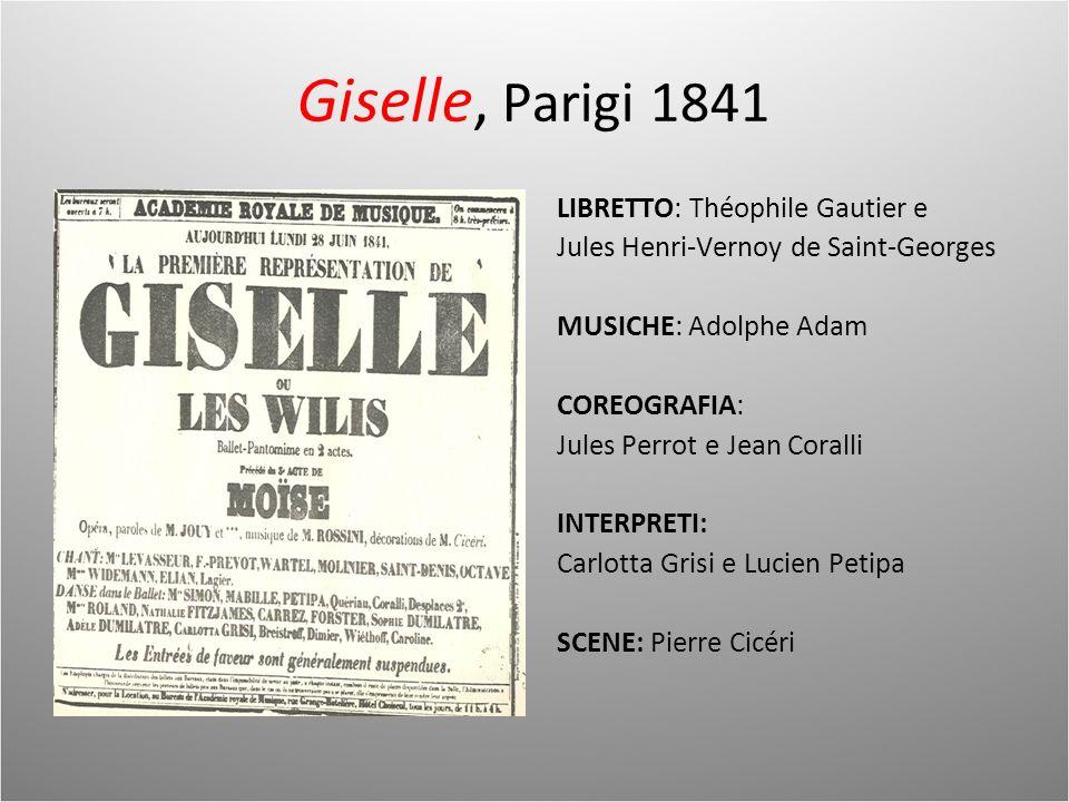 Giselle, Parigi 1841 LIBRETTO: Théophile Gautier e Jules Henri-Vernoy de Saint-Georges MUSICHE: Adolphe Adam COREOGRAFIA: Jules Perrot e Jean Coralli