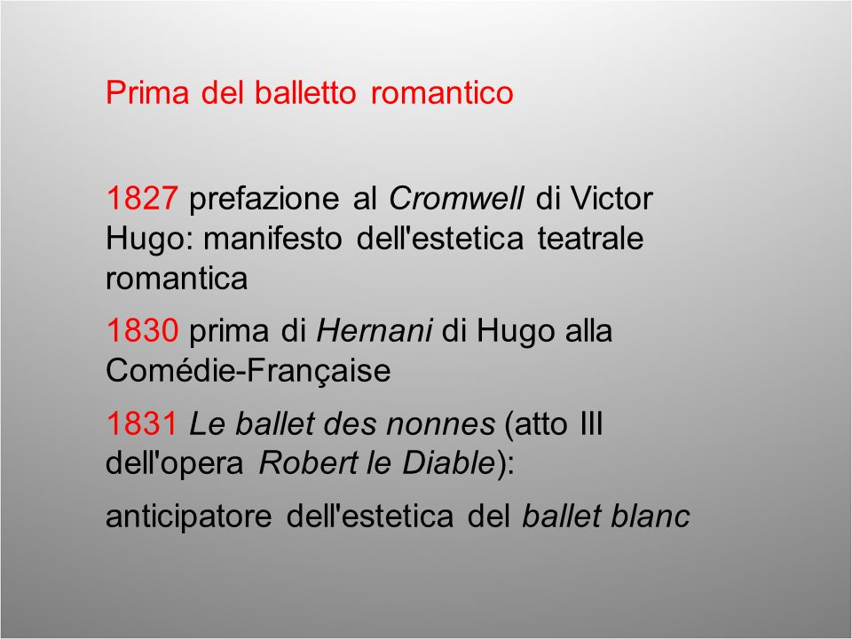Prima del balletto romantico 1827 prefazione al Cromwell di Victor Hugo: manifesto dell'estetica teatrale romantica 1830 prima di Hernani di Hugo alla