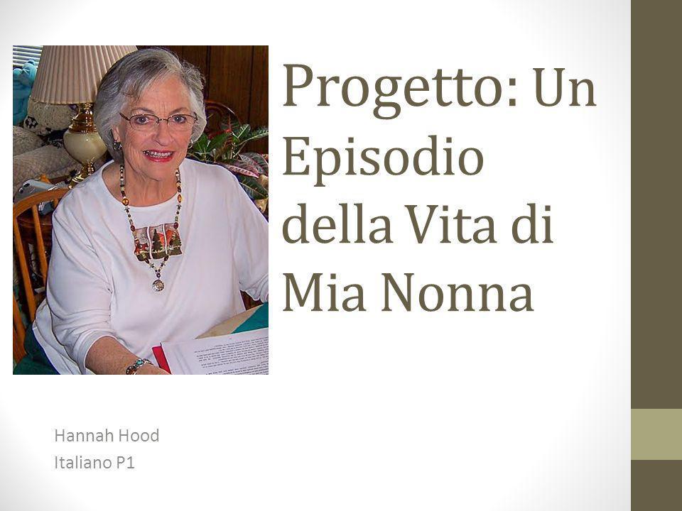 Progetto: Un Episodio della Vita di Mia Nonna Hannah Hood Italiano P1