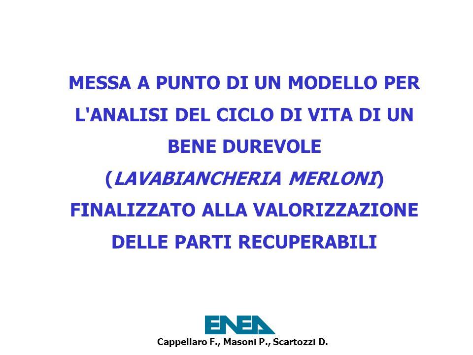 Cappellaro F., Masoni P., Scartozzi D. MESSA A PUNTO DI UN MODELLO PER L'ANALISI DEL CICLO DI VITA DI UN BENE DUREVOLE (LAVABIANCHERIA MERLONI) FINALI
