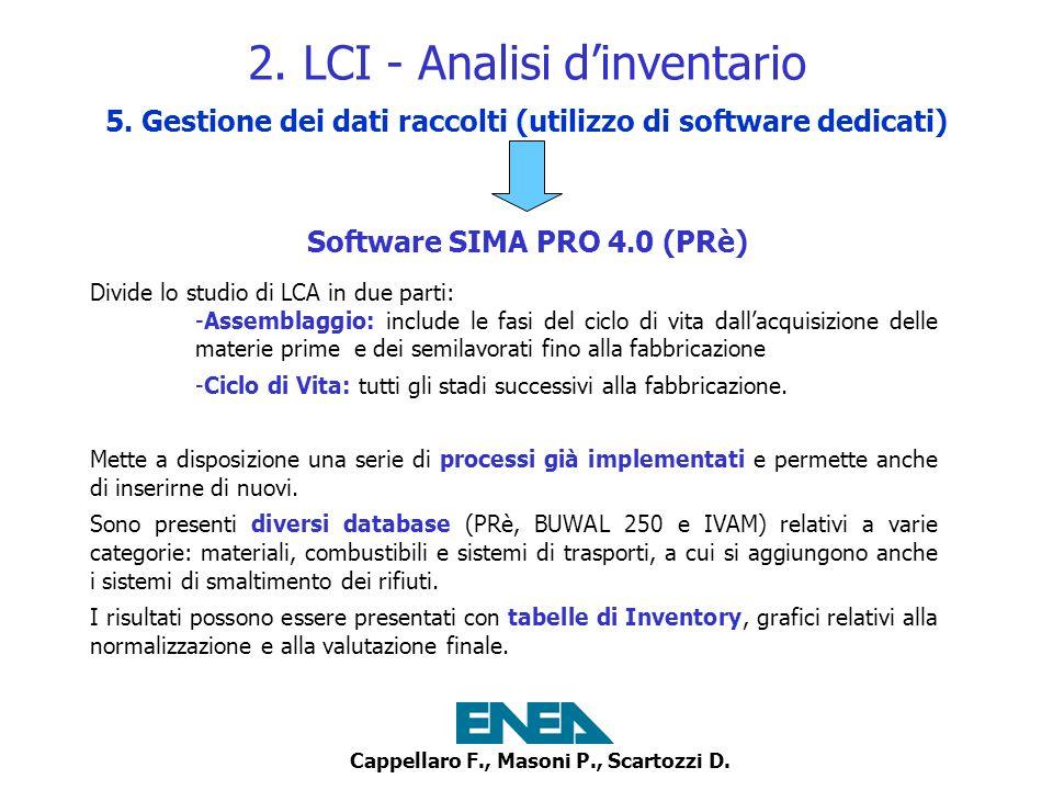 Cappellaro F., Masoni P., Scartozzi D. 2. LCI - Analisi dinventario 5. Gestione dei dati raccolti (utilizzo di software dedicati) Divide lo studio di