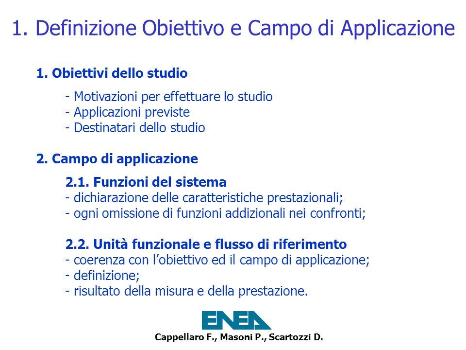 Cappellaro F., Masoni P., Scartozzi D. 1. Definizione Obiettivo e Campo di Applicazione 1. Obiettivi dello studio - Motivazioni per effettuare lo stud