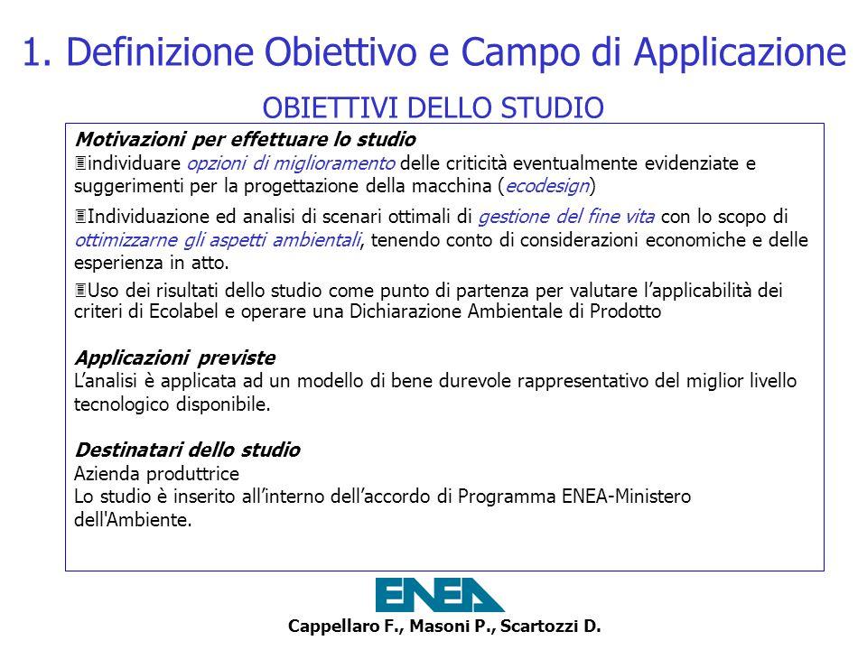 Cappellaro F., Masoni P., Scartozzi D. 1. Definizione Obiettivo e Campo di Applicazione Motivazioni per effettuare lo studio 3individuare opzioni di m