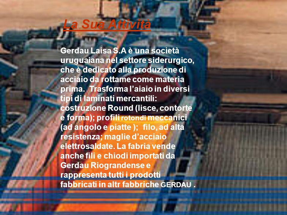 Gerdau Laisa S.A è una società uruguaiana nel settore siderurgico, che è dedicato alla produzione di acciaio da rottame come materia prima.