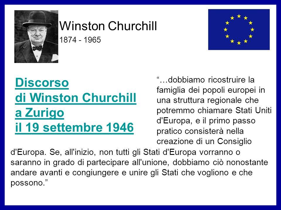 Winston Churchill 1874 - 1965 Discorso di Winston Churchill a Zurigo il 19 settembre 1946 d'Europa. Se, all'inizio, non tutti gli Stati d'Europa vorra