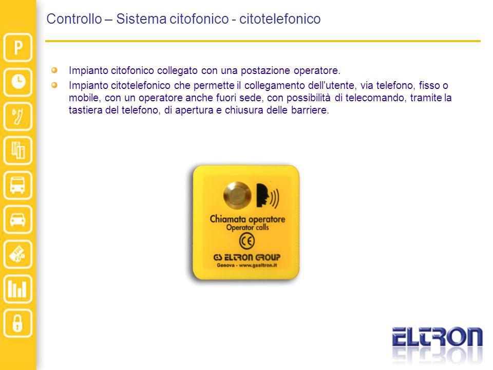 Controllo – Sistema citofonico - citotelefonico Impianto citofonico collegato con una postazione operatore.