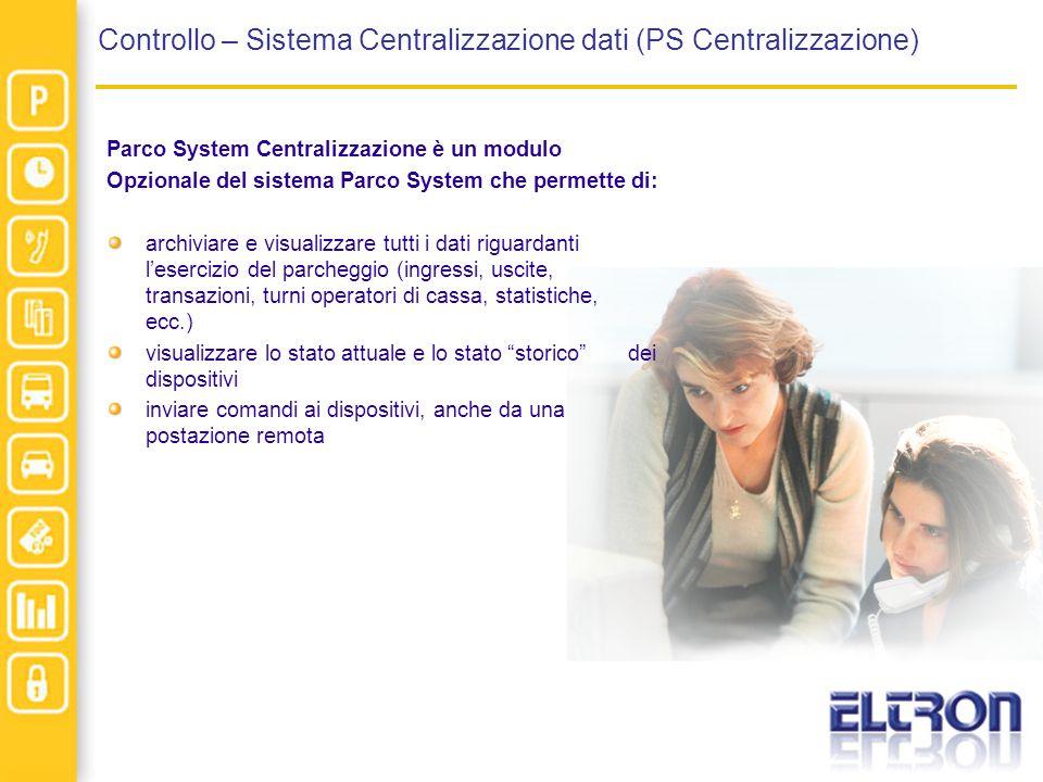 Controllo – Sistema Centralizzazione dati (PS Centralizzazione) Parco System Centralizzazione è un modulo Opzionale del sistema Parco System che perme
