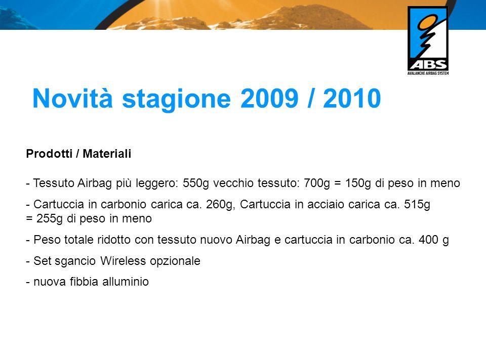 Novità stagione 2009 / 2010 Prodotti / Materiali - Tessuto Airbag più leggero: 550g vecchio tessuto: 700g = 150g di peso in meno - Cartuccia in carbon
