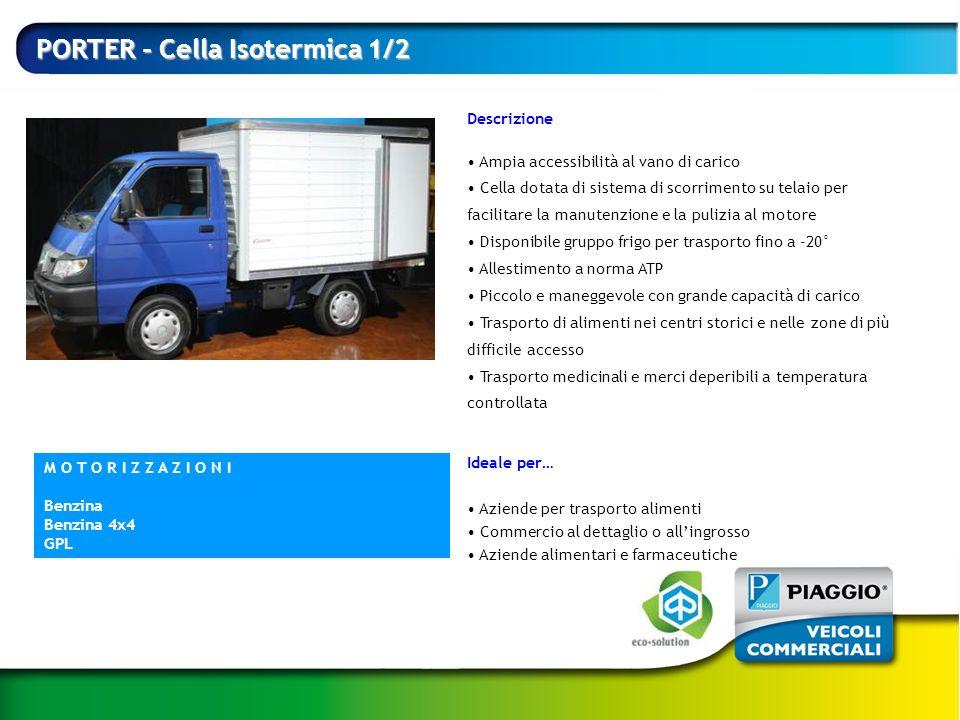 PORTER - Cella Isotermica 1/2 Descrizione Ampia accessibilità al vano di carico Cella dotata di sistema di scorrimento su telaio per facilitare la man