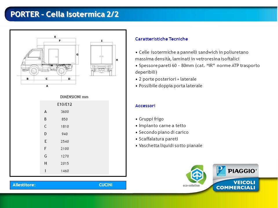 Caratteristiche Tecniche Celle isotermiche a pannelli sandwich in poliuretano massima densità, laminati in vetroresina isoftalici Spessore pareti 60 –