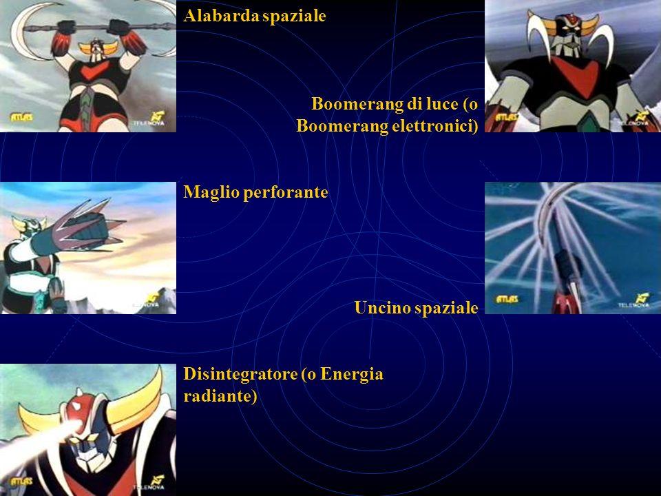 Alabarda spaziale Boomerang di luce (o Boomerang elettronici) Uncino spaziale Maglio perforante Disintegratore (o Energia radiante)