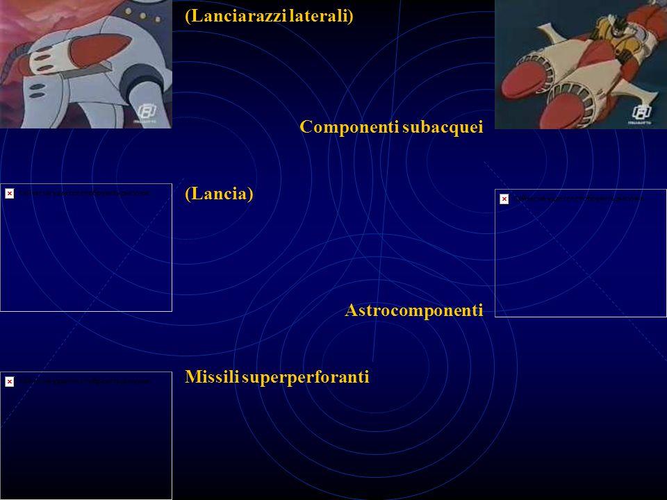(Lanciarazzi laterali) (Lancia) Missili superperforanti Componenti subacquei Astrocomponenti
