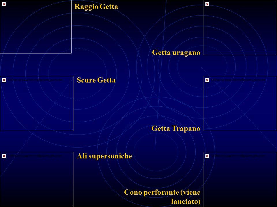 Raggio Getta Scure Getta Ali supersoniche Getta uragano Getta Trapano Cono perforante (viene lanciato)