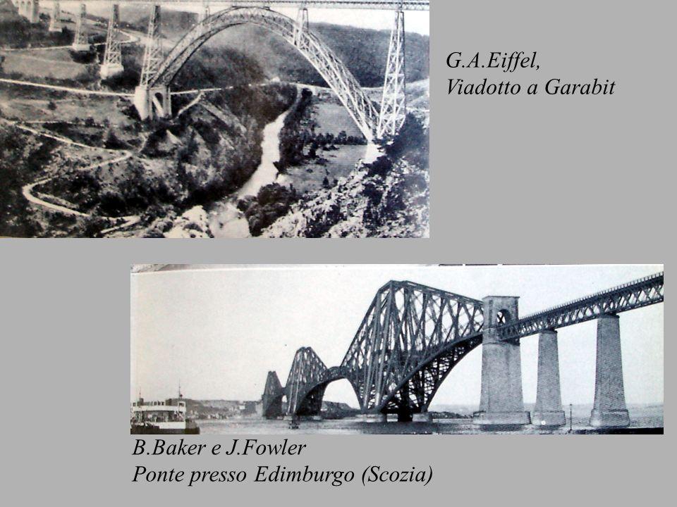 B.Baker e J.Fowler Ponte presso Edimburgo (Scozia) G.A.Eiffel, Viadotto a Garabit