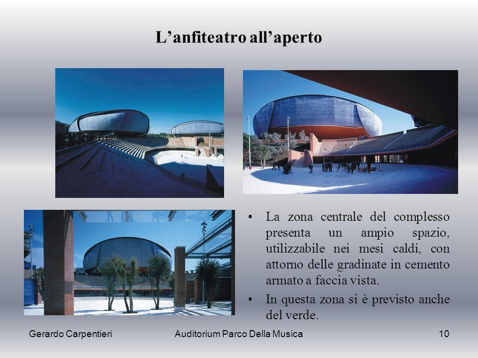 Gerardo CarpentieriAuditorium Parco Della Musica10 Lanfiteatro allaperto La zona centrale del complesso presenta un ampio spazio, utilizzabile nei mes