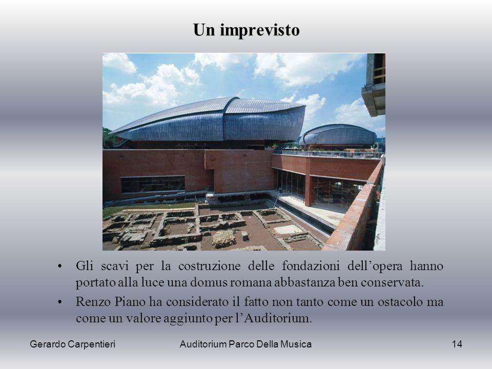 Gerardo CarpentieriAuditorium Parco Della Musica14 Un imprevisto Gli scavi per la costruzione delle fondazioni dellopera hanno portato alla luce una d