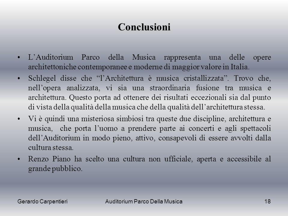 Gerardo CarpentieriAuditorium Parco Della Musica18 Conclusioni LAuditorium Parco della Musica rappresenta una delle opere architettoniche contemporane
