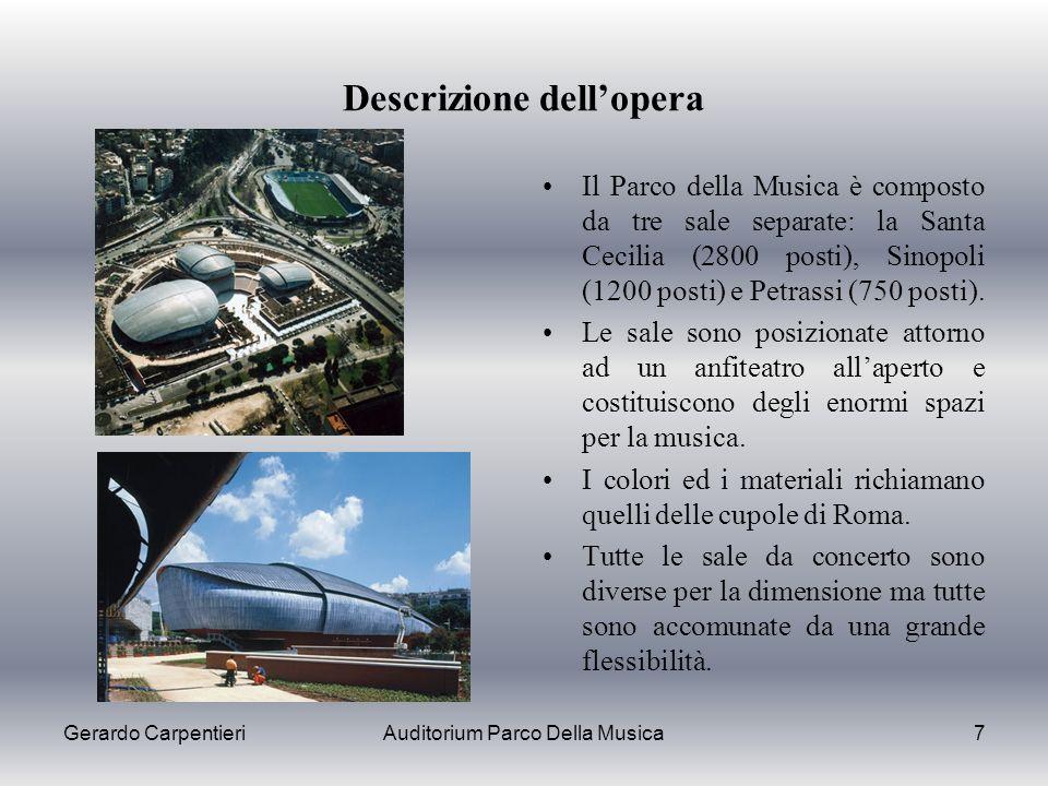 Gerardo CarpentieriAuditorium Parco Della Musica7 Descrizione dellopera Il Parco della Musica è composto da tre sale separate: la Santa Cecilia (2800