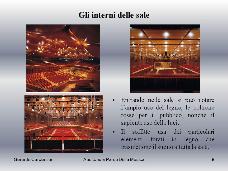 Gerardo CarpentieriAuditorium Parco Della Musica8 Gli interni delle sale Entrando nelle sale si può notare lampio uso del legno, le poltrone rosse per