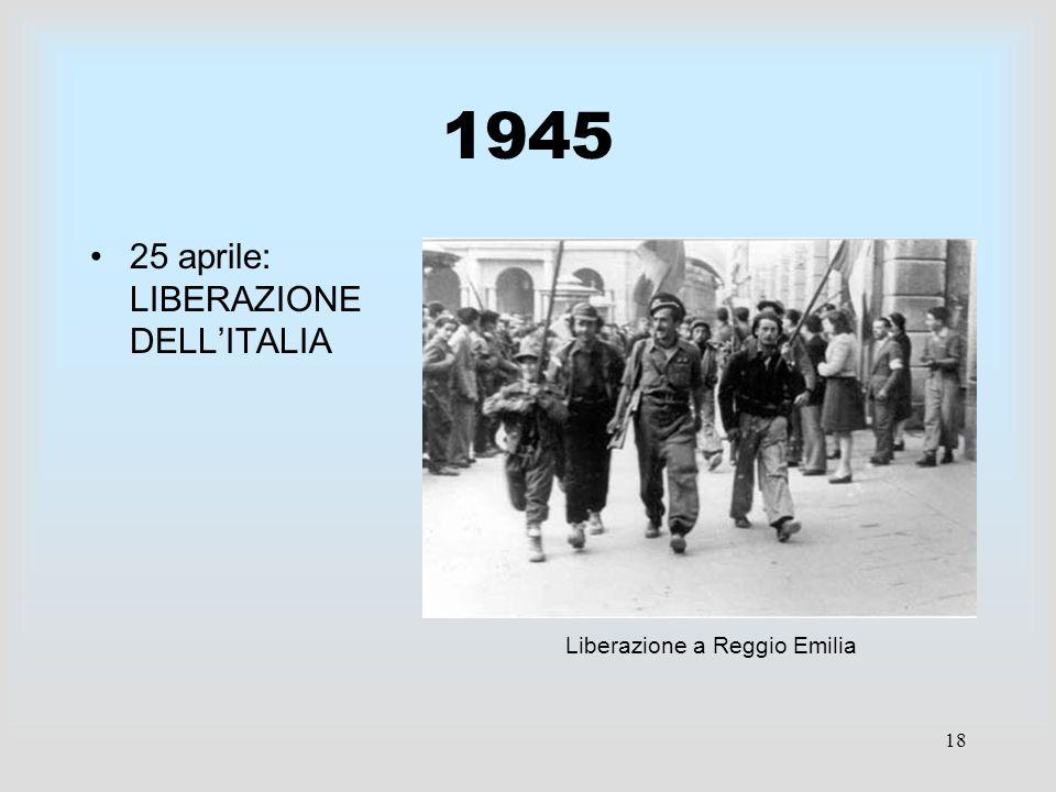 18 1945 25 aprile: LIBERAZIONE DELLITALIA Liberazione a Reggio Emilia