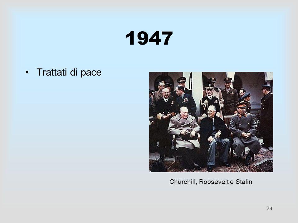 24 1947 Trattati di pace Churchill, Roosevelt e Stalin
