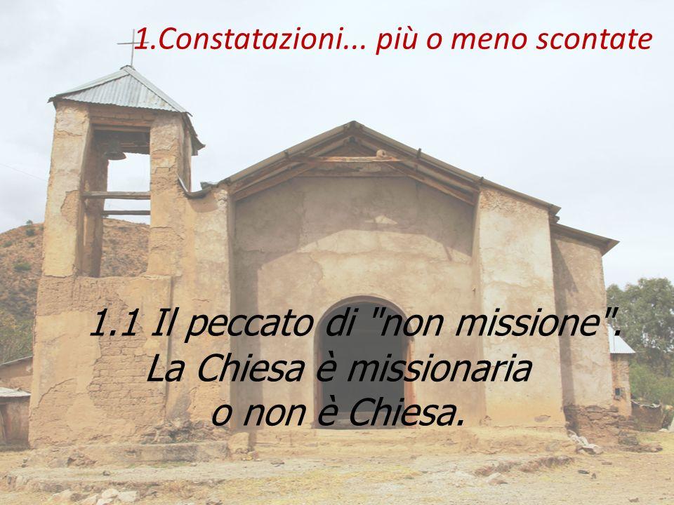 1.Constatazioni... più o meno scontate 1.1 Il peccato di non missione .