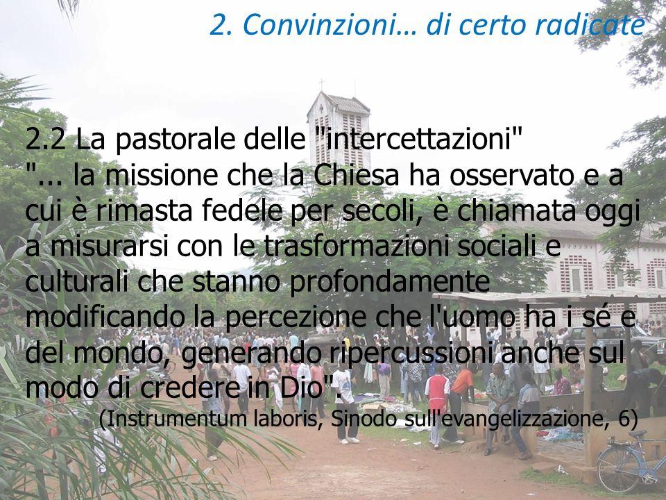 2. Convinzioni… di certo radicate 2.2 La pastorale delle intercettazioni ...