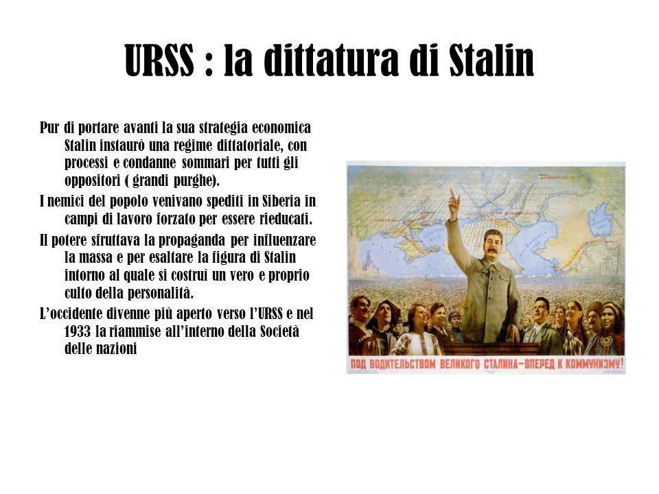 URSS : la dittatura di Stalin Pur di portare avanti la sua strategia economica Stalin instaurò una regime dittatoriale, con processi e condanne sommar