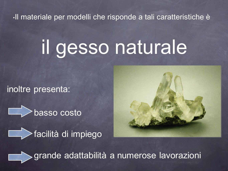 Il gesso naturale CaSO 4.