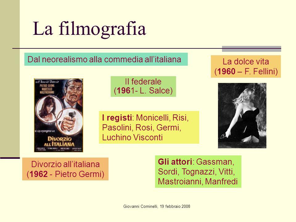 Giovanni Cominelli, 19 febbraio 2008 La filmografia Dal neorealismo alla commedia allitaliana La dolce vita (1960 – F.