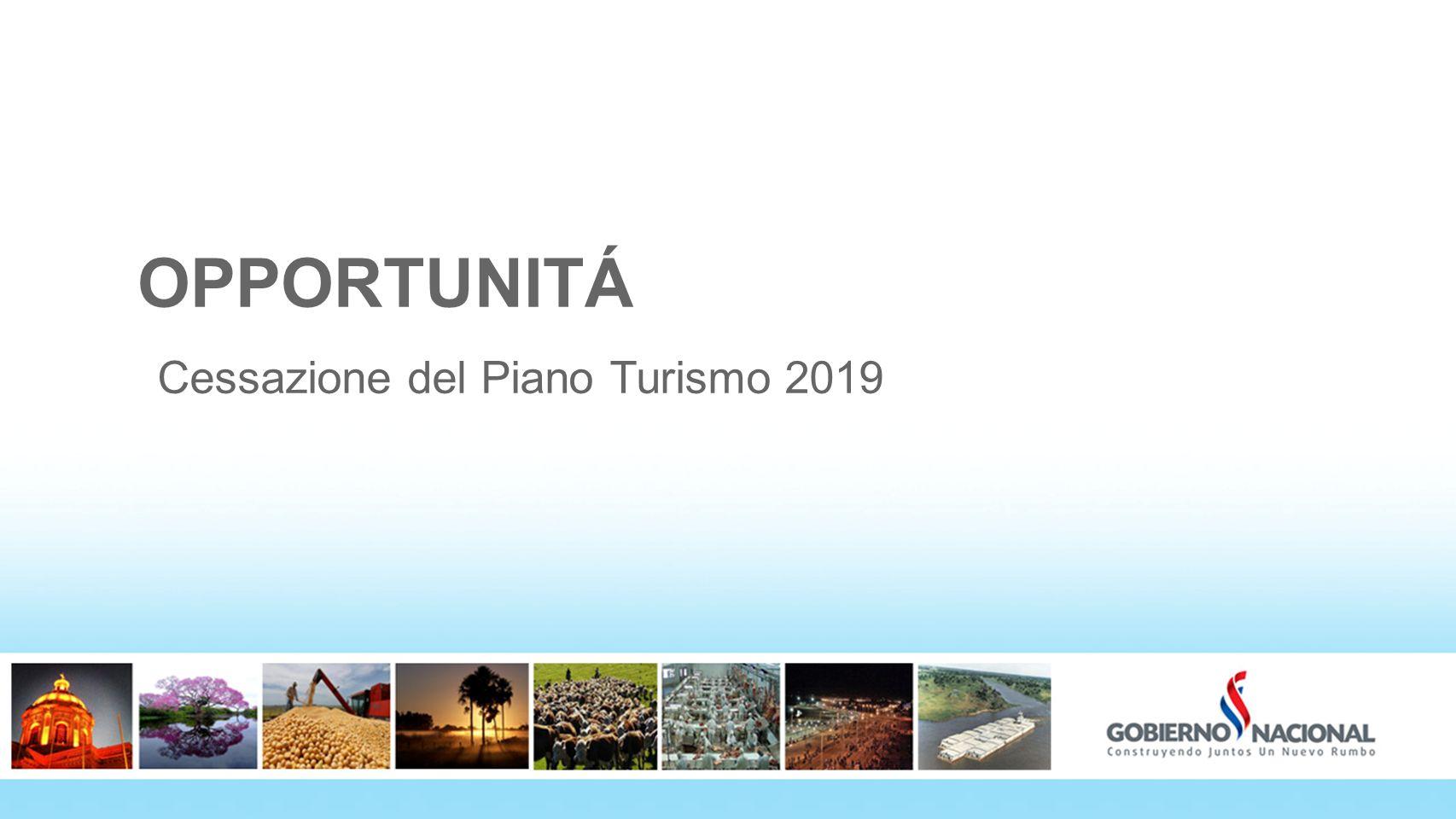 OPPORTUNITÁ Cessazione del Piano Turismo 2019