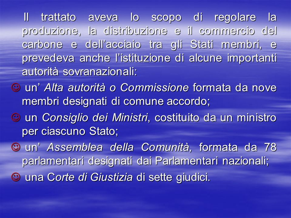 IL CONSIGLIO DEI MINISTRI: è composto dai ministri europei competenti nella stessa materia (esteri, agricoltura, ambiente, trasporti …).