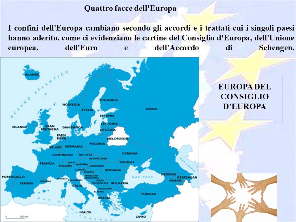 EUROPA DEL CONSIGLIO D'EUROPA Quattro facce dell'Europa I confini dell'Europa cambiano secondo gli accordi e i trattati cui i singoli paesi hanno ader
