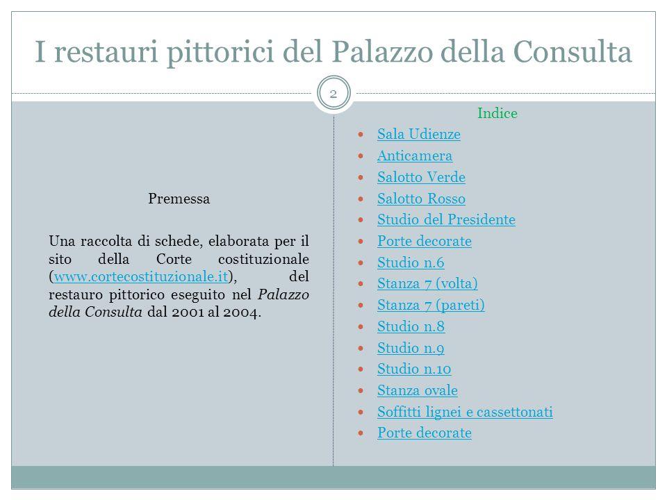 I restauri pittorici del Palazzo della Consulta Premessa Una raccolta di schede, elaborata per il sito della Corte costituzionale (www.cortecostituzio