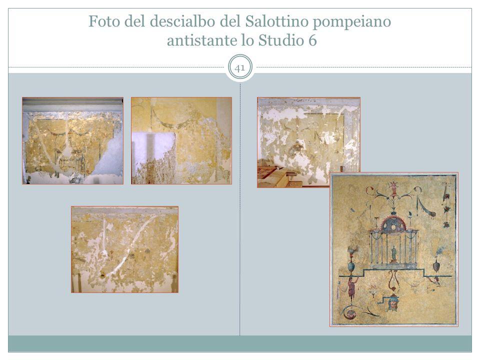 Foto del descialbo del Salottino pompeiano antistante lo Studio 6 41