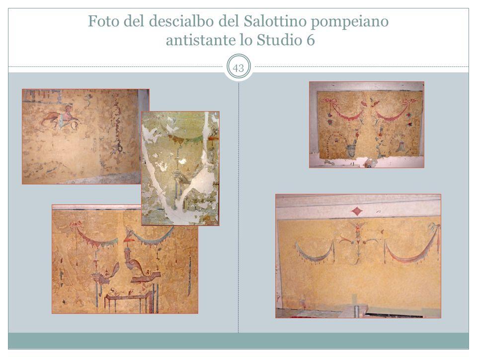 Foto del descialbo del Salottino pompeiano antistante lo Studio 6 43