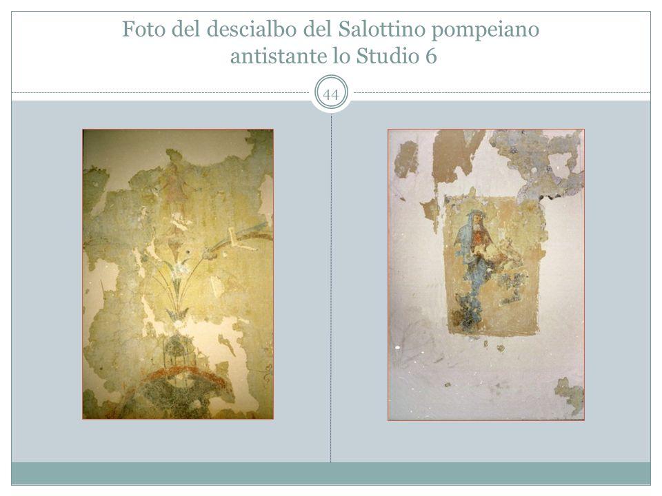 Foto del descialbo del Salottino pompeiano antistante lo Studio 6 44