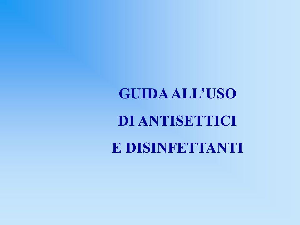 GUIDA ALLUSO DI ANTISETTICI E DISINFETTANTI