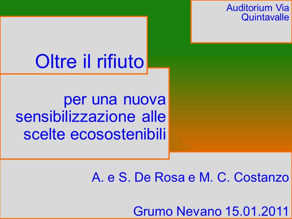 per una nuova sensibilizzazione alle scelte ecosostenibili Grumo Nevano 15.01.2011 A. e S. De Rosa e M. C. Costanzo Grumo Nevano 15.01.2011 per una nu