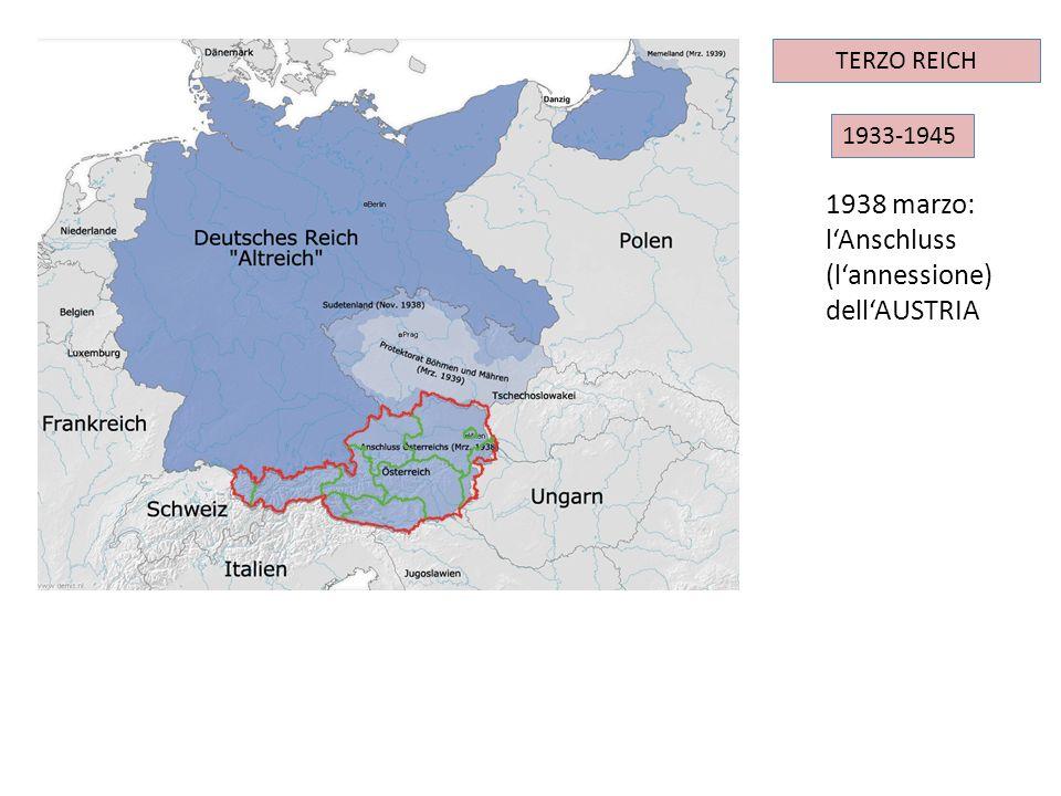 IMPERO TEDESCO 1933-1945 TERZO REICH 1938 marzo: lAnschluss (lannessione) dellAUSTRIA