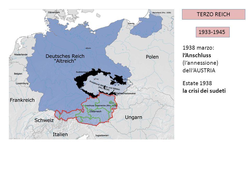 IMPERO TEDESCO 1933-1945 TERZO REICH Estate 1938 la crisi dei sudeti 1938 marzo: lAnschluss (lannessione) dellAUSTRIA