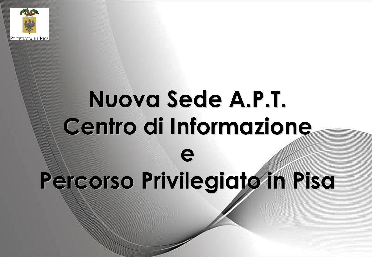 Nuova Sede A.P.T. Centro di Informazione e Percorso Privilegiato in Pisa