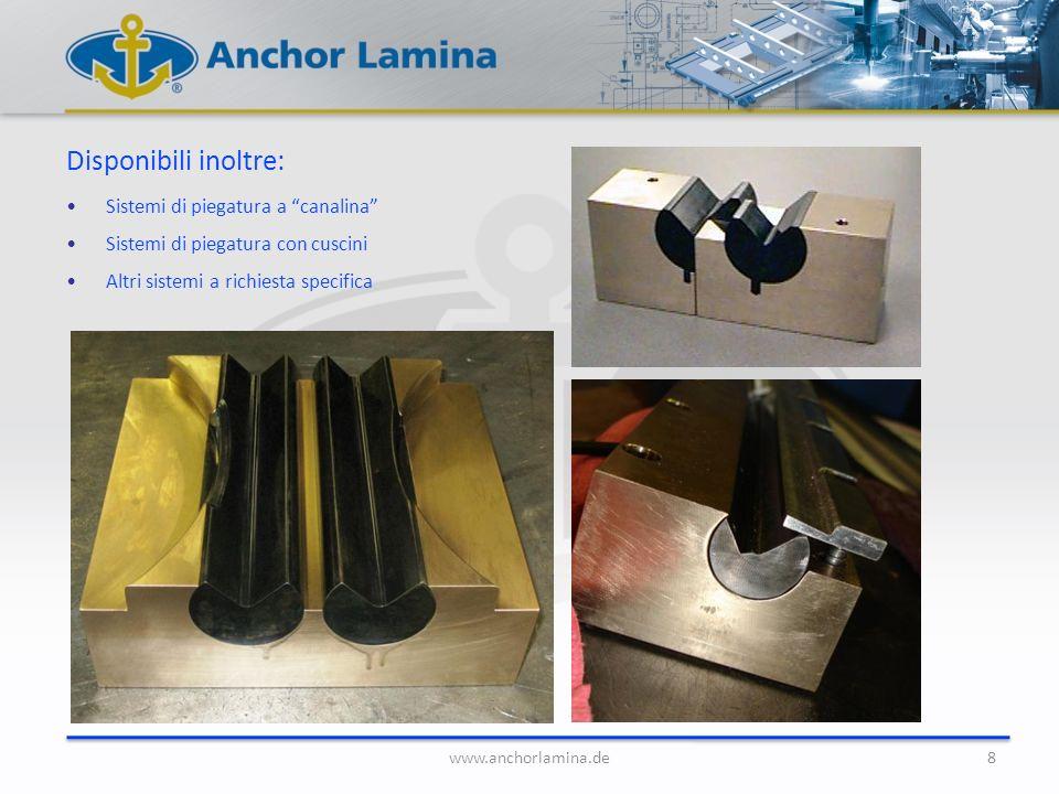 8 Disponibili inoltre: Sistemi di piegatura a canalina Sistemi di piegatura con cuscini Altri sistemi a richiesta specifica