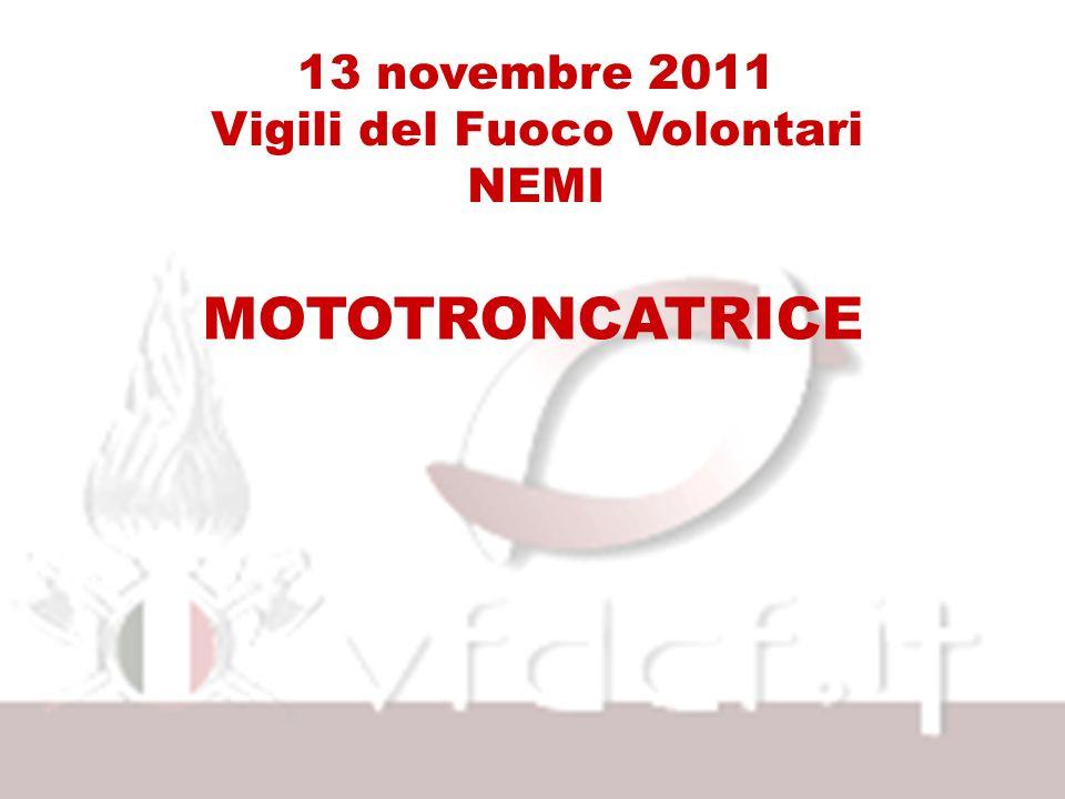 13 novembre 2011 Vigili del Fuoco Volontari NEMI Fine teoria Inizio pratica